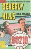 Beverly Hills 90210: Bez masky