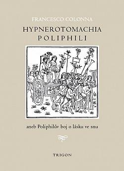 Hypnerotomachia Poliphili aneb Poliphilův boj o lásku ve snu