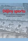 Dějiny sportu. Přehled světových a českých dějin tělesné výchovy a sportu