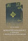 Moravští nekatolíci a Těšínsko v předtolerančním období