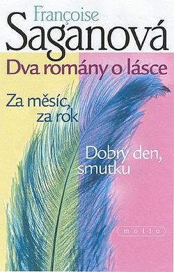 Dva romány o lásce: Za měsíc, za rok / Dobrý den, smutku obálka knihy