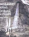 Moravský kras (jeskyně a člověk)