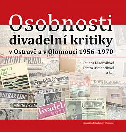 Osobnosti divadelní kritiky v Ostravě a v Olomouci 1956–1970 obálka knihy