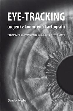 Eye-tracking (nejen) v kognitivní kartografii