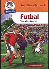 Futbal : tím, gól, víťazstvo