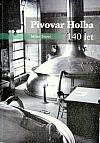 Pivovar Holba 140 let