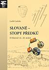 Slované – stopy předků: O Moravě v 6.–10. století