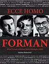 Ecce homo Forman: Miloš Forman pohledem blízkých