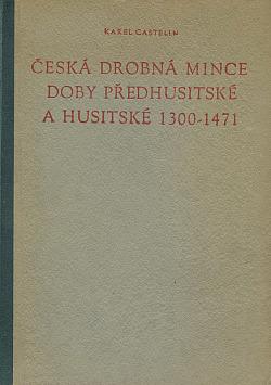 Česká drobná mince doby předhusitské a husitské 1300 - 1471