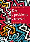 Děti a problémy v chování - Etopedie v praxi
