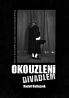 Okouzleni divadlem - Historie amatérského divadla v Třebechovicích pod Orebem