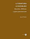 Literatura a sociálno. Bourdieu, Williams a jejich pokračovatelé