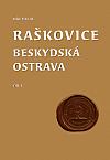 Raškovice - beskydská Ostrava, díl I