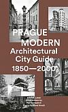 Prague Modern: Architectural City Guide 1850 - 2000
