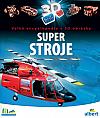 Super stroje  - Velká encyklopedie s 3D obrázky