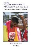 Jak uběhnout maraton za 100 dní obálka knihy