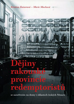 Dějiny rakouské provincie redemptoristů - se zaměřením na domy v oblastech českých Němců