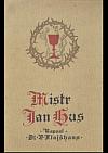 Mistr Jan řečený Hus z Husince