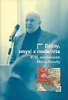 Dějiny, smysl a modernita: K 75. narozeninám Miloše Havelky