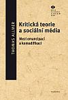Kritická teorie a sociální média: Mezi emancipací a komodifikací