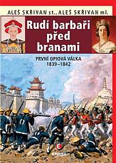 Rudí barbaři před branami: První opiová válka 1839-1842
