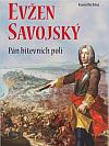 Evžen Savojský - Pán bitevních polí