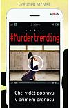#Murdertrending - Chci vidět popravu v přímém přenosu
