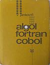 Algol - Fortran - Cobol