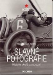 Slavné fotografie - Historie skrytá za obrazy I