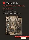 Pozorovat, popsat, stvořit: Osvícenská policie a moderní stát 1770-1820