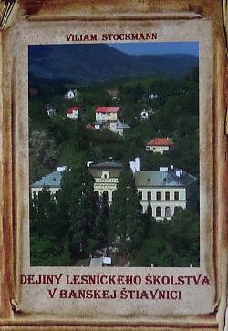 Dejiny lesníckeho školstva v Banskej Štiavnici obálka knihy
