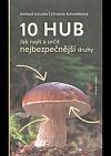 10 hub - Jak najít a určit nejbezpečnější druhy
