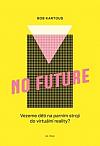 No Future: Vezeme děti na parním stroji do virtuální reality?