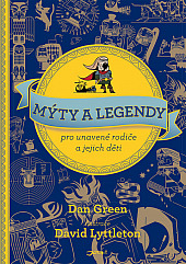 Mýty a legendy pro unavené rodiče a jejich děti