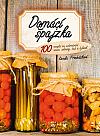 Domácí špajzka: 100 receptů na uchovávání ovoce, zeleniny, hub a bylinek