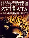 Velká obrazová encyklopedie. Zvířata a ostatní živočichové
