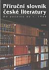 Příruční slovník české literatury: Od počátků do r. 1945