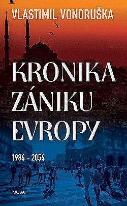 Kronika zániku Evropy 1984-2054