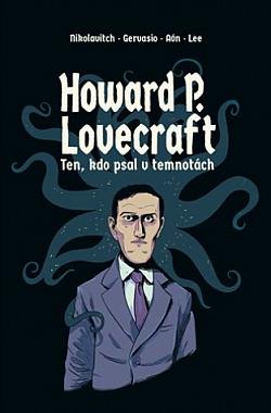 Howard P. Lovecraft: Ten, kdo psal v temnotách obálka knihy