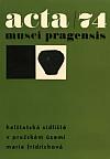 Acta Musei Pragensis 74 - halštalská sídliště v pražském území