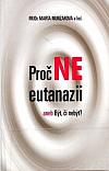 Proč NE eutanázii aneb Být, či nebýt?