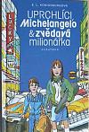 Uprchlíci, Michelangelo & zvědavá milionářka