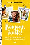 Bonjour, živote: Cesta, která mě naučila žít s roztroušenou sklerózou