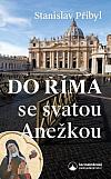 Do Říma se svatou Anežkou