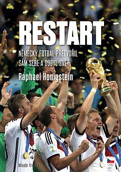 Restart: Německý fotbal přetvořil sám sebe a dobyl svět