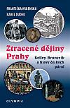 Ztracené dějiny Prahy: Kelley, Bruncvík a hlavy českých pánů