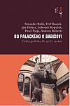 Od Palackého k Babišovi - Česká politika 19. až 21. století