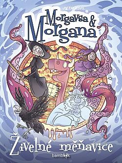 Morgavsa a Morgana - Živelné měňavice