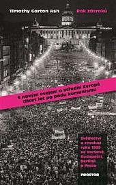 Rok zázraků: Svědectví o revoluci roku 1989 ve Varšavě, Budapešti, Berlíně a Praze