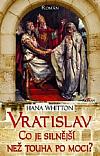 Vratislav: Co je silnější než touha po moci?